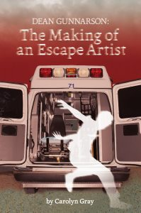 Cover of Dean Gunnarson: The Making of an Escape Artist, featuring a white silhouette figure jumping out of an ambulance
