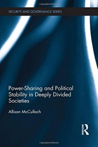 Power-Sharing and Political Stability in Deeply Divided Societies, book cover, 2014